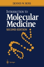 Introduction to Molecular Medicine ebook by Dennis W. Ross