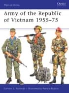 Army of the Republic of Vietnam 1955–75 ebook by Gordon L. Rottman, Ramiro Bujeiro