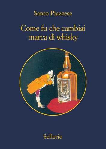 Come fu che cambiai marca di whisky ebook by Santo Piazzese