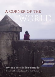 A Corner of the World ebook by Mylene  Fernández Pintado,Dick Cluster