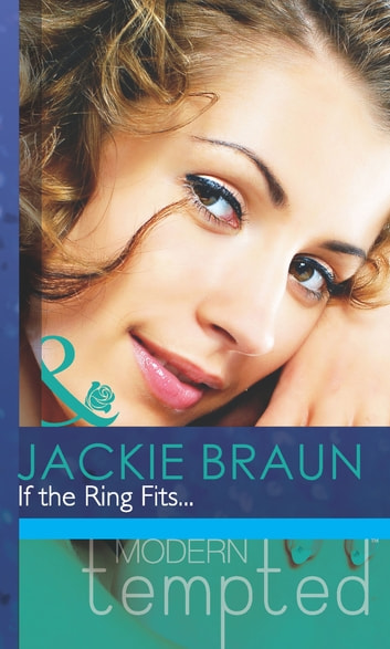If the Ring Fits... (Mills & Boon Modern Tempted) ebook by Jackie Braun