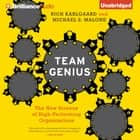 Team Genius - The New Science of High-Performing Organizations audiolibro by Rich Karlgaard, Michael S. Malone