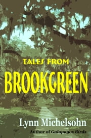 Tales from Brookgreen: Gardens, Folklore, Ghost Stories, and Gullah Folktales in the South Carolina Lowcountry ebook by Lynn Michelsohn