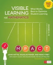 Visible Learning for Mathematics, Grades K-12 - What Works Best to Optimize Student Learning ebook by John Hattie, Douglas Fisher, Dr. Nancy Frey,...