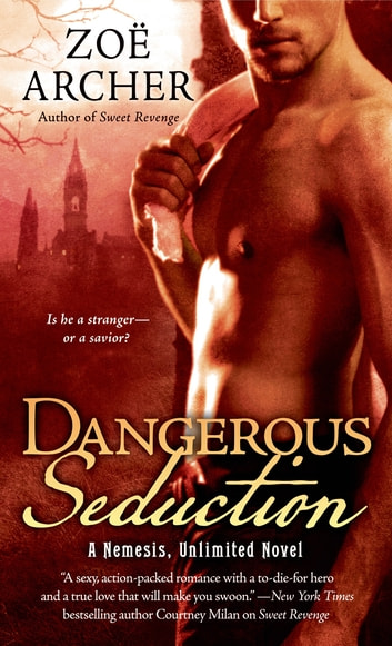 Dangerous Seduction - A Nemesis Unlimited Novel ebook by Zoë Archer