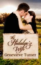 The Hidalgo's Wife ebook by Genevieve Turner