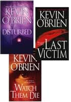 Kevin O'Brien Bundle: Disturbed, The Last Victim, Watch Them Die ebook de