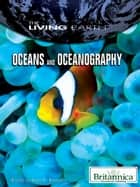 Oceans and Oceanography ebook by Britannica Educational Publishing,Rafferty,John P