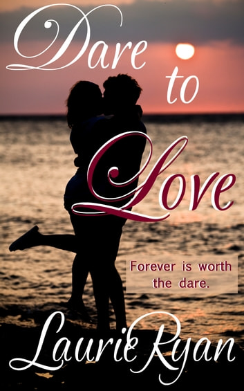 Dare to Love ebook by Laurie Ryan