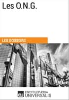 Les O.N.G. - (Les Dossiers d'Universalis) ebook by Encyclopaedia Universalis