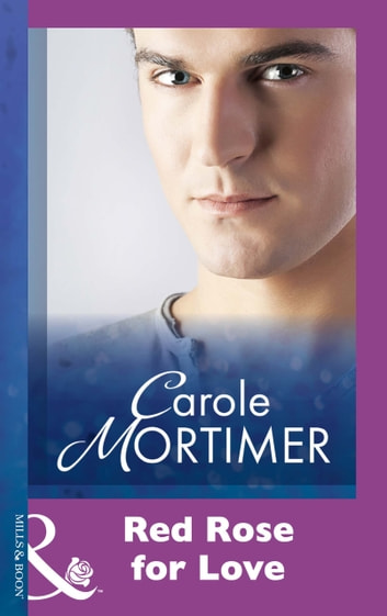 Red Rose For Love (Mills & Boon Modern) eBook by Carole Mortimer