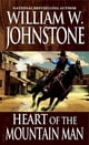 Heart of the Mountain Man ebook by William W. Johnstone