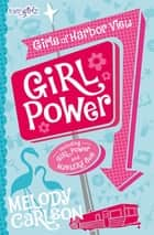 Girl Power ebook by Melody Carlson