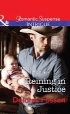 Reining in Justice (Mills & Boon Intrigue) (Sweetwater Ranch, Book 6) ebook by Delores Fossen