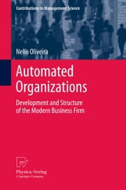 Automated Organizations - Development and Structure of the Modern Business Firm ebook by Nelio Oliveira