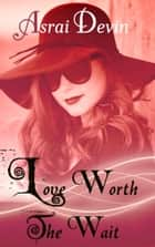 Love Worth the Wait ebook by Asrai Devin