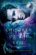 Children of the Veil ebook by Colleen Halverson