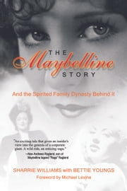 The Maybelline Story and the Spirited Family Dynasty Behind It ebook by Sharrie Williams