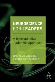 Neuroscience for Leaders - A Brain Adaptive Leadership Approach ebook by Dr Nikolaos Dimitriadis,Dr Alexandros Psychogios