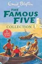 The Famous Five Collection 1 - Books 1-3 ebook by Enid Blyton