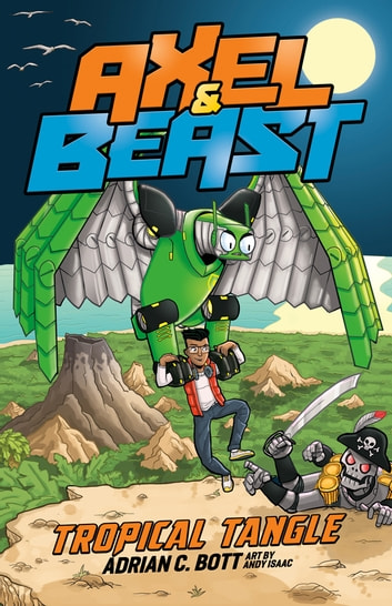 Axel and BEAST: Tropical Tangle - Tropical Tangle ebook by Bott,Adrian C.