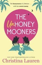 The Unhoneymooners - escape to paradise with this hilarious and feel good romantic comedy ebook by Christina Lauren