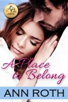 A Place to Belong ebook by Ann Roth