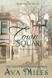 The Town Square ebook by Ava Miles