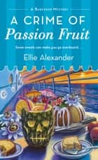 A Crime of Passion Fruit ebook by Ellie Alexander