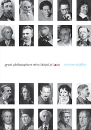 Great Philosophers Who Failed at Love ebook by Kobo.Web.Store.Products.Fields.ContributorFieldViewModel