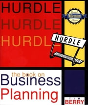 Hurdle: The Book on Business Planning ebook by Berry, Tim