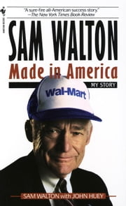 Sam Walton - Made In America ebook by Sam Walton,John Huey