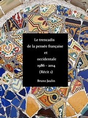 Le trencadis de la pensée française et occidentale ebook by bruno jaulin