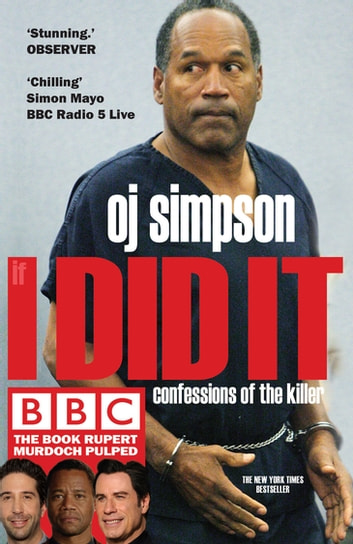 If I Did It - Confession of the Killer ebook by O.J. Simpson