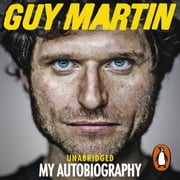 Guy Martin: My Autobiography audiobook by Guy Martin