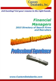 Financial Managers 2015 Directory of Search Firms and Recruiters ebook by Jane Lockshin