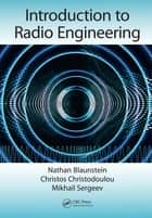 Introduction to Radio Engineering ebook by Nathan Blaunstein, Christos Christodoulou, Mikhail Sergeev