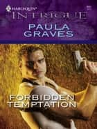 Forbidden Temptation ebook by Paula Graves