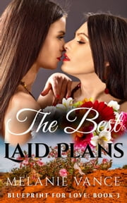 The Best Laid Plans - Blueprint For Love, #3 ebook by Melanie Vance