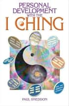 Personal Development with the I Ching ebook by Paul Sneddon