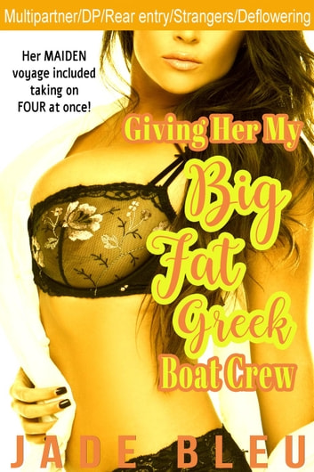Giving Her My Big Fat Greek Boat Crew ebook by Jade Bleu