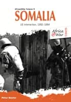 Somalia - US Intervention, 1992–1994 ebook by Peter Baxter