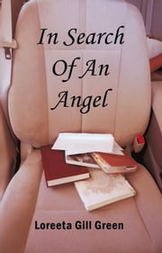 In Search Of An Angel ebook by Loreeta Gill Green