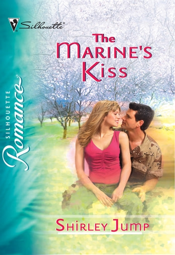The Marine's Kiss (Mills & Boon Silhouette) ebook by Shirley Jump