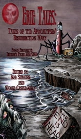 Erie Tales: Tales of the Apocalypse/Resurrection Mary ebook by Great Lakes Association of Horror Writers