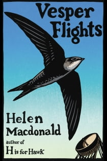 Vesper Flights 電子書籍 by Helen Macdonald
