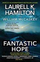 Fantastic Hope ebook by Laurell K.Hamilton