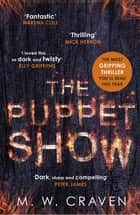 The Puppet Show eBook by M. W. Craven