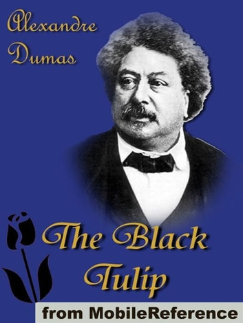 The Black Tulip (Mobi Classics) ebook by Alexandre Dumas