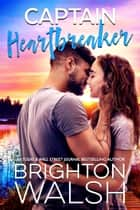 Captain Heartbreaker ebook by Brighton Walsh
